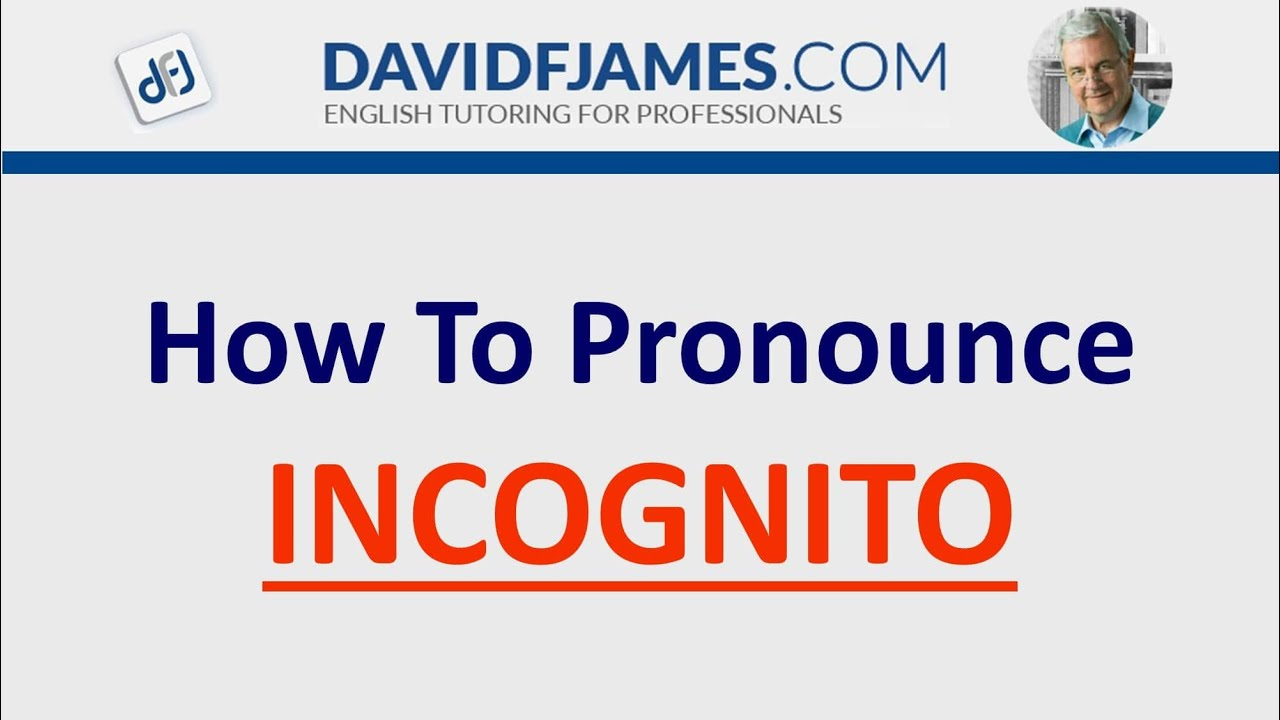 How to Pronounce INCOGNITO
