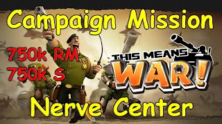 This Means WAR! Campaign: Nerve Center