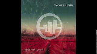 Bohemia Suburbana - Imaginaria Sonora [Audio - álbum completo]