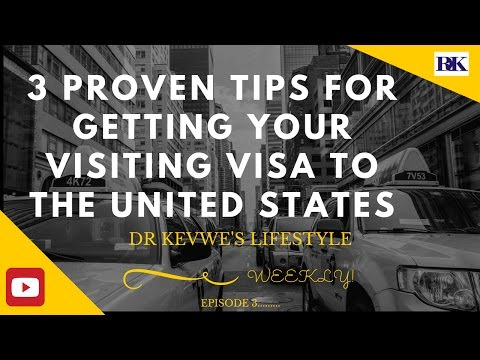 3 PROVEN TIPS FOR GETTING YOUR VISITING VISA TO THE UNITED STATES-: EPISODE 4 DRK'S LS. WEEKLY.