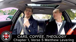 Cars, Coffee, Theology (1:5) Matthew Levering