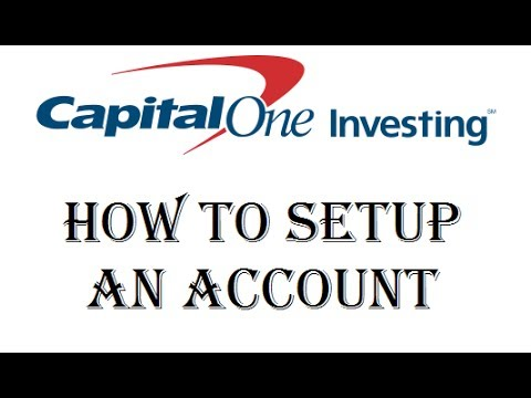 How To Setup An Account - Capital One Investing