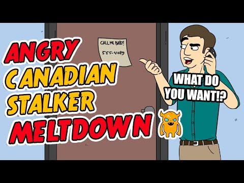 Angry Canadian Stalker Meltdown - Ownage Pranks