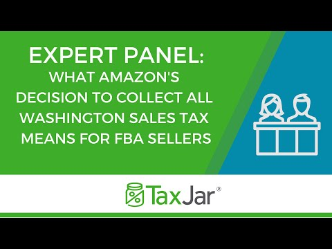 Expert Panel: What Amazon FBA Sellers Need to Know about Amazon Collecting Washington Sales Tax