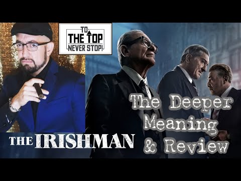 The Irishman - The Deeper Meaning & Movie Review