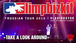 Limp Bizkit - Take a look around (Live, Vladivostok, 29.10.2015)
