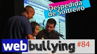 Facebullying #84 - A DESPEDIDA DE SOLTEIRO (Noivos no Palco)