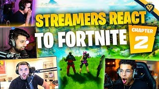 STREAMERS REACT TO FORTNITE CHAPTER 2! (Fortnite: Battle Royale)