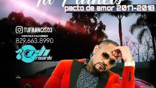 Tu Francis Pacto de Amor Bachata 2017