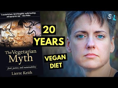The Vegetarian Myth Lierre Keith 20 Years on Vegan Diet