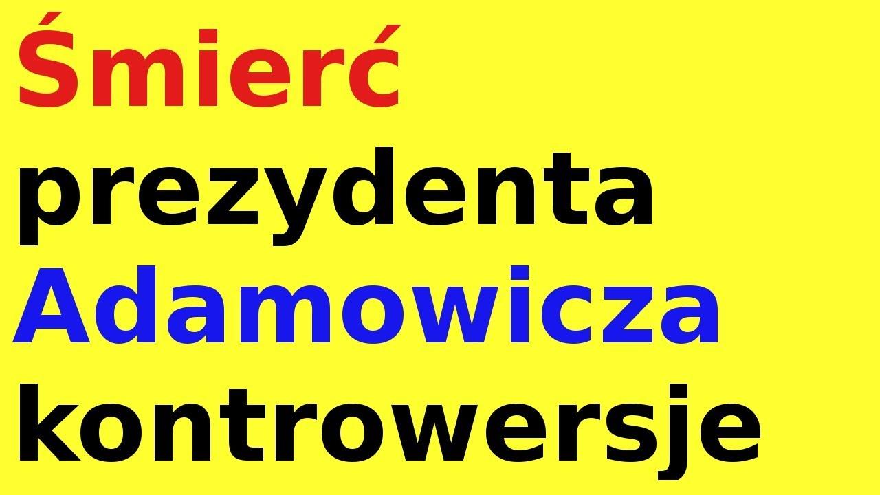 Śmierć prezydenta Adamowicza kontrowersje