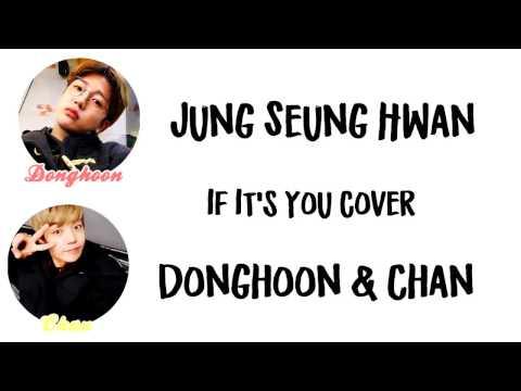 A.C.E (에이스) Donghoon & Chan - If it's you (너였다면) Lyrics Han|Rom|Eng Color Coded