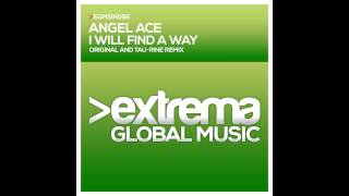 Angel Ace - I Will Find a Way (Original Mix)