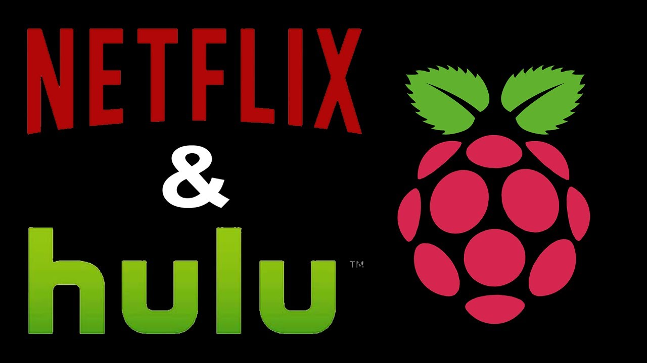 How To Run Hulu And Netflix On The Raspberry Pi
