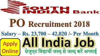 South Indian Bank 2018 Recruitment | Apply Online for 100 Probationary Officer Posts | Full Detail