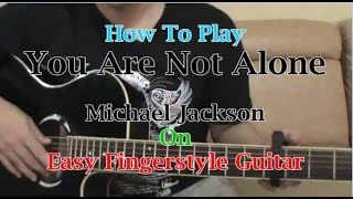 Tutorial: Michael Jackson - You Are Not Alone (Easy Fingerstyle Guitar) + Tabs