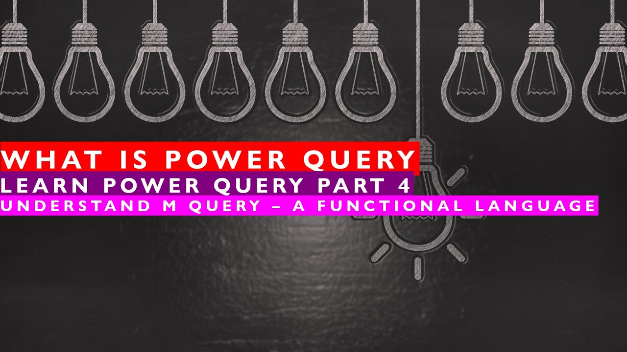 Learn Power Query and Power Query Editor - Part 4 Understanding M Language A Functional Language