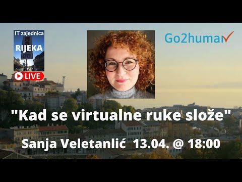 """""""Kad se virtualne ruke slože"""" - Sanja Veletanlić   IT zajednica Rijeka"""