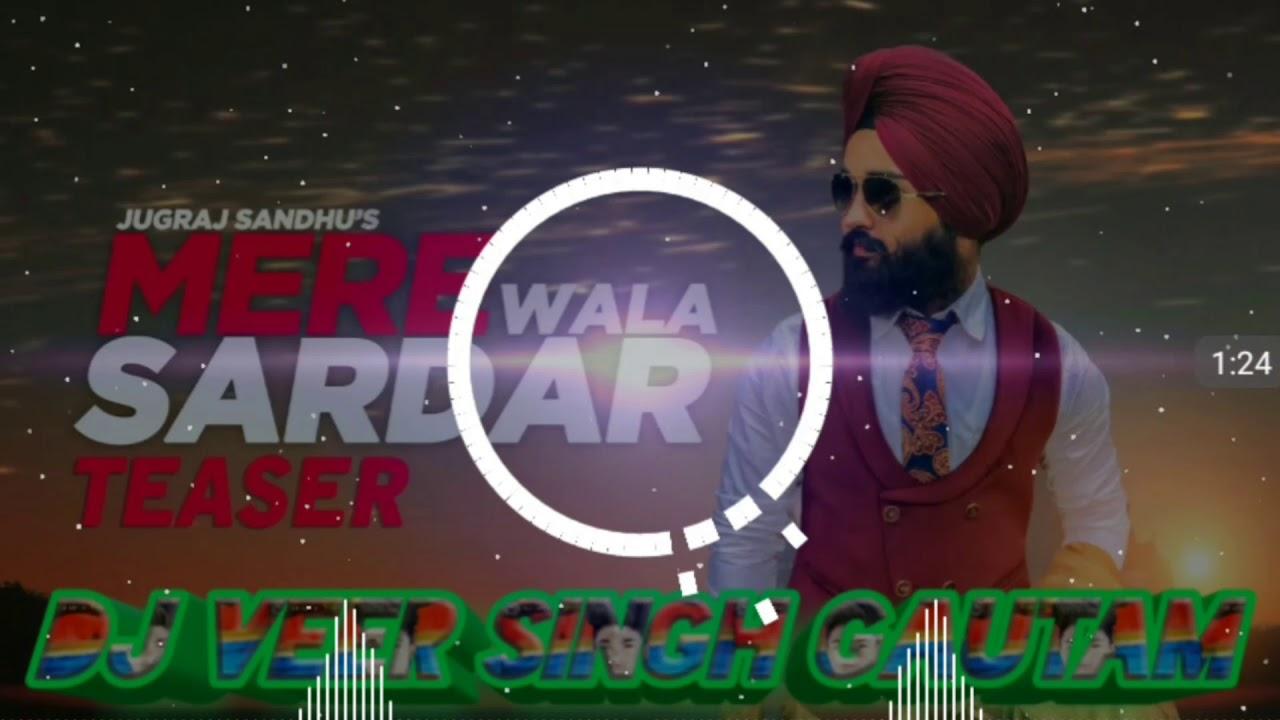 Mere Wala Sardar Remix Song Dj Veer Singh Gautam Youtube