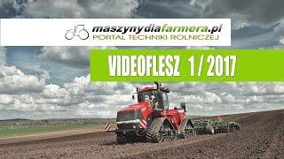 Co nowego w maszynach rolniczych? VIDEOFLESZ 1/2017 - maszynydlafarmera.pl