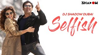 Selfish Remix DJ Shadow Dubai Mp3 Song Download