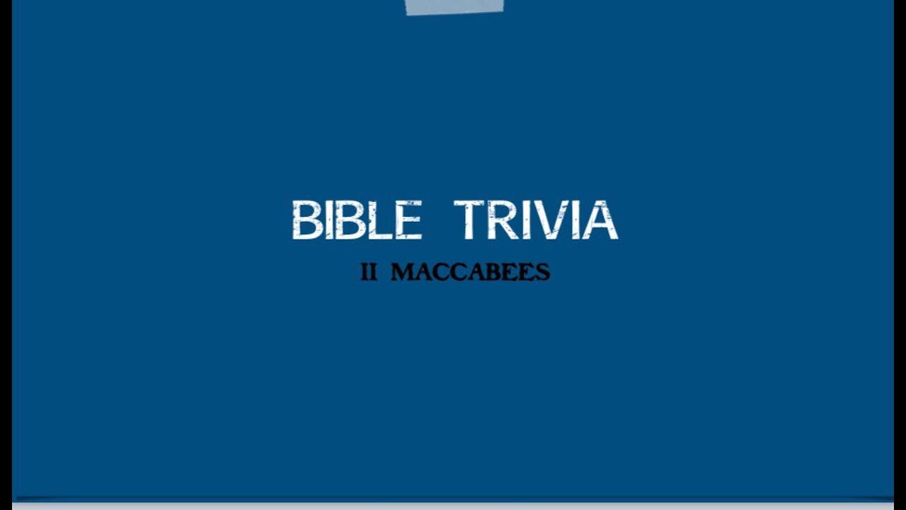Bible Trivia - II Maccabees