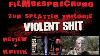 Violent Shit - DieTrilogie - Filmbesprechung - Kritik Review German Deutsch