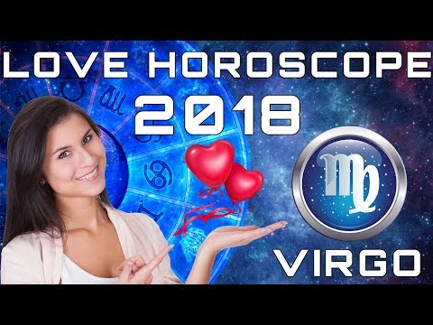 Virgo Love Horoscope 2018 Predictions - YouTube