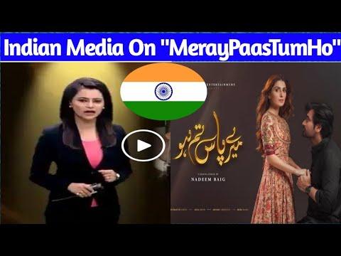 meray-paas-tum-ho-indian-reaction- -indian-media-reaction-on-meray-paas-tum-ho-🌹