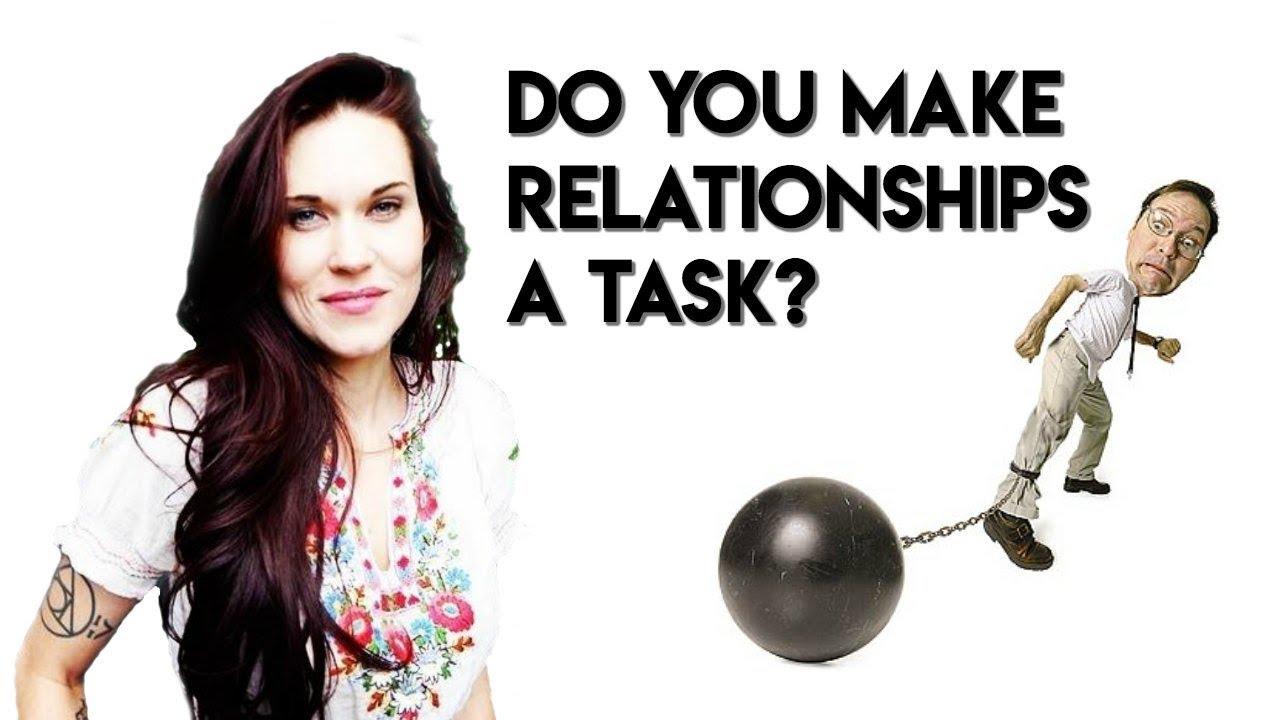 Do You Make Relationships A Task? - Teal Swan -