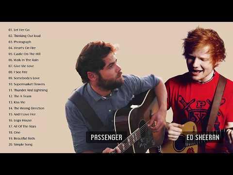Passenger, Ed Sheeran Greatest Hits Full Album - Best Songs Collection (Hd/Hq)