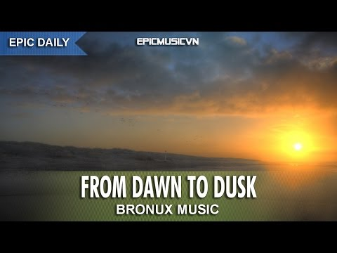 Epic Fantasy | Bronux - From Dawn to Dusk - Epic Music VN