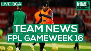 FPL GW 16   TEAM NEWS   WILL MARTIAL BE FIT?   Fantasy Premier League Tips 19/20
