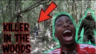 WE ALMOST DIED IN THE WOODS!! *CHASED BY KILLER*