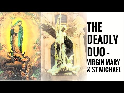 Dual Protection, Healing and Deliverance through Mother Mary & St Michael - lethal combination...