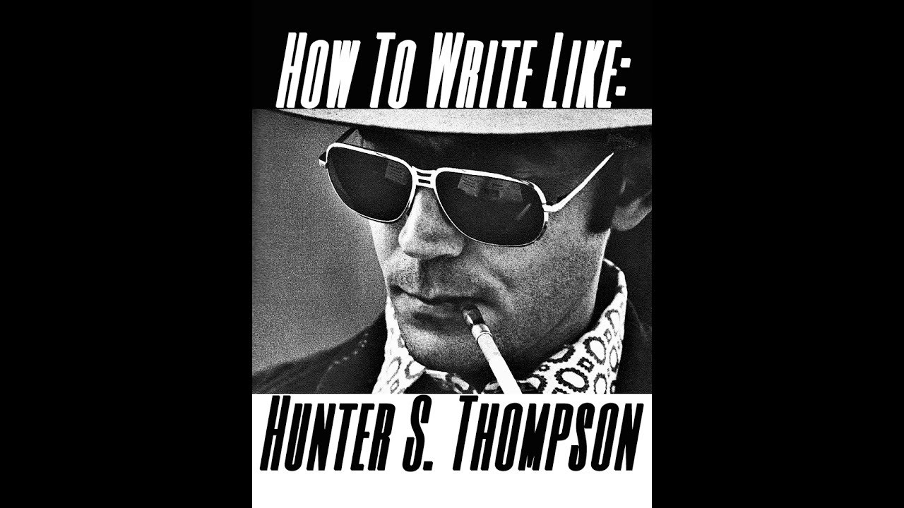 How to write like hunter s thompson part 1 internal monologue how to write like hunter s thompson part 1 internal monologue madrichimfo Images