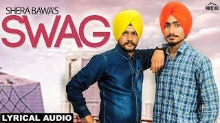 Swag (Lyrical Audio) Shera Bawa   New Punjabi Song 2018   White Hill Music
