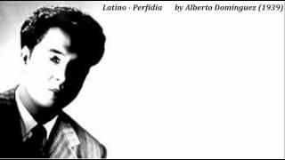 "Latino - ""Perfidia"" by Alberto Domínguez (1939)"