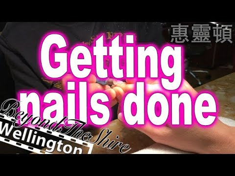 Getting Your Nails Done In Wellington 在惠靈頓修指甲