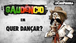 Gaudêncio - Quer dançar?