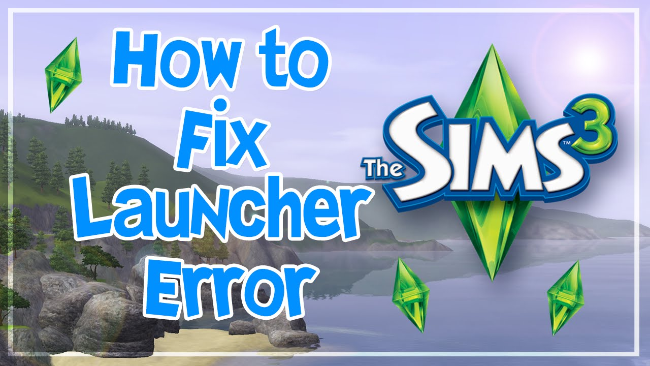 How To Fix Sims 3 Launcher Error!!