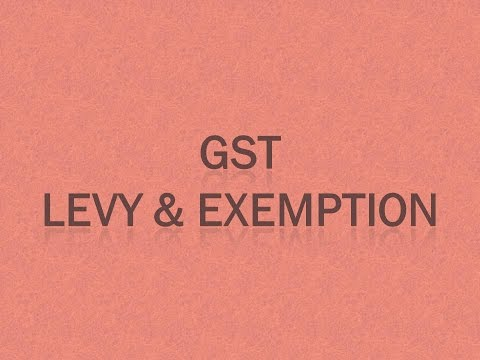 GST - Levy And Exemption