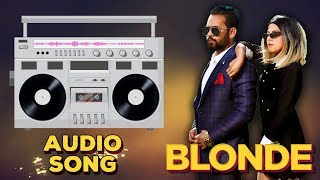 Blonde | Audio Song | Anmol Brar | Latest Punjabi Songs 2018 | Yellow Music