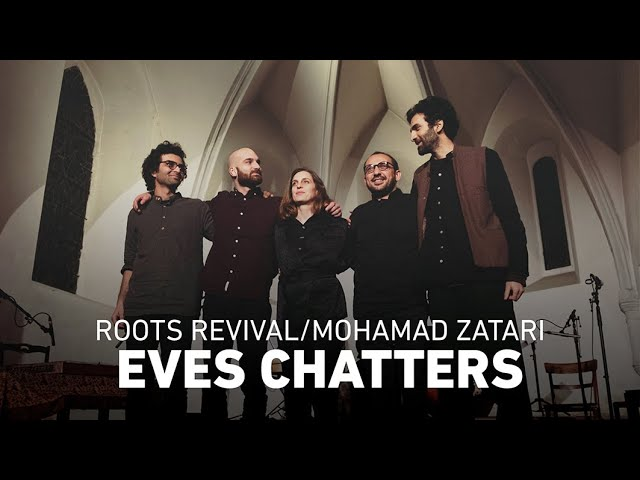 Eves chatters | Mohamad Zatari feat. Roots Revival | Vienna