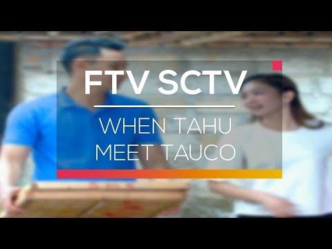 FTV SCTV - When Tahu Meet Tauco