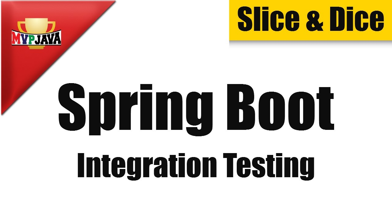 Spring Boot Integration Testing (Slice and Dice) - MVP Java