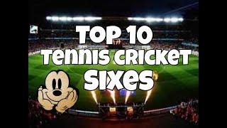 Tennis cricket Sixes