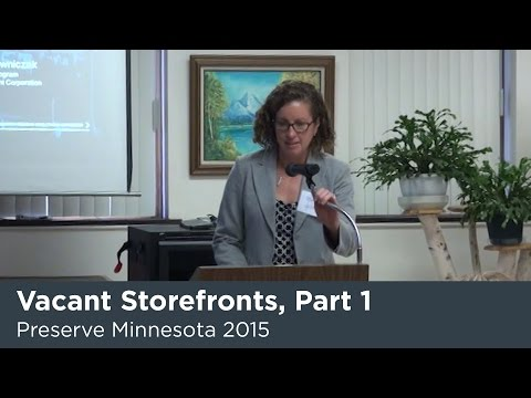 Preserve MN 2015: Dealing with Vacant Storefronts and Blighted Properties, Part 1