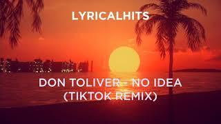 "Don Toliver - No Idea (TikTok Remix) with ""Shh"""
