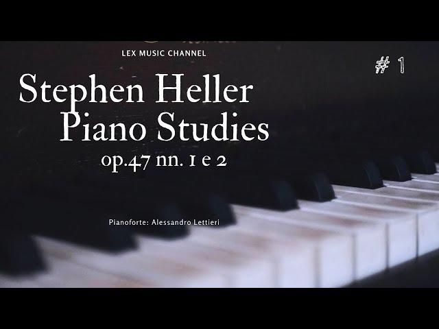 Stephen Heller - Piano Studies - Op. 47 nn. 1 e 2